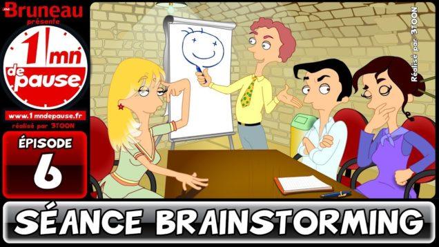 1 minute de pause – Épisode 6 – Séance brainstorming