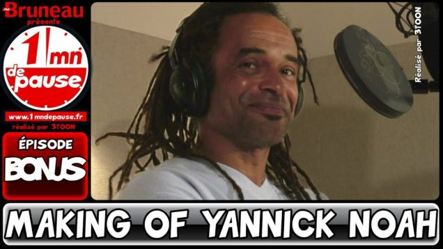 1 minute de pause – Making of, séance d'enregistrement avec Yannick Noah