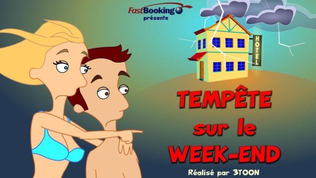 La saga FastBooking – Épisode 2 – Tempête sur le week-end