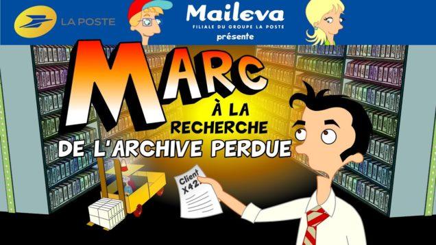 La saga La Poste – Maileva – Épisode 2 – Marc à la recherche de l'archive perdue