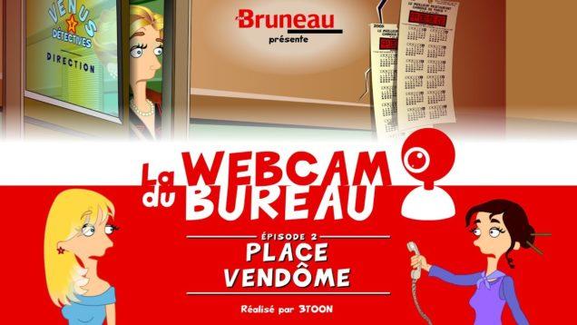 La webcam du bureau (saison 1) – Épisode 2 – Place Vendôme